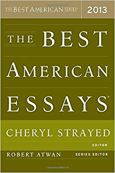 the best american essays of 2013 By jaime r herndon as in every anthology, some essays warranted more than one read, while others were skipped, and then read when the rest of the book was finished.