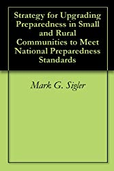 Strategy for Upgrading Preparedness in Small and Rural Communities to Meet National Preparedness Standards