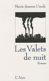 Les valets de nuit : roman, Urech, Marie-Jeanne