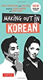 Making Out in Korean: Third Edition (Making Out Books)