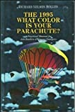 What Color Is Your Parachute? 1995: A Practical Manual for Job Hunters and Career Changers (0898156335) by Richard N. Bolles