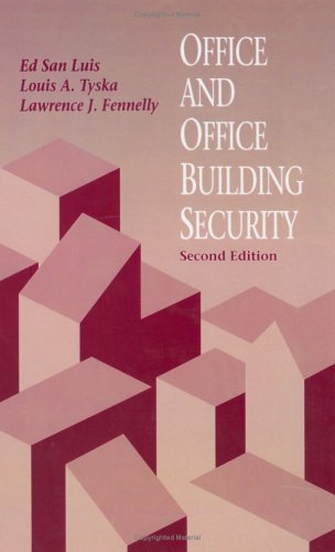 Office and Office Building Security, Second Edition, Luis, Edward; Fennelly, Lawrence; Tyska CPP, Louis