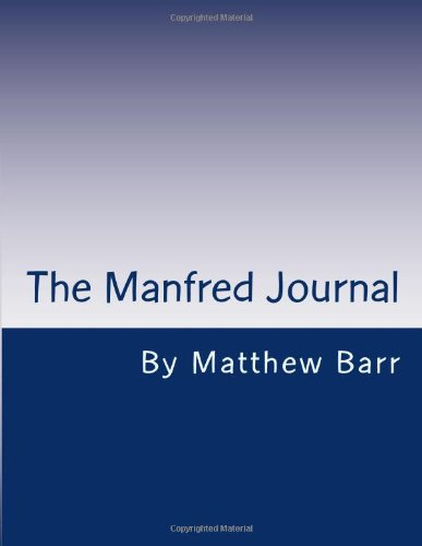 The Manfred Journal: A Hour Long Western Comedy Novel