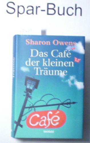 Buchseite und Rezensionen zu 'Das Café der kleinen Träume. Roman' von Sharon Owens