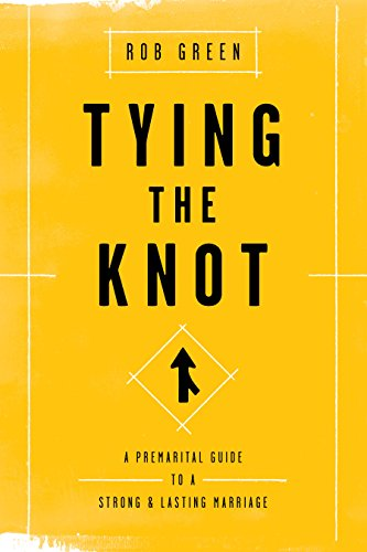 Download Tying The Knot A Premarital Guide To A Strong And Lasting
