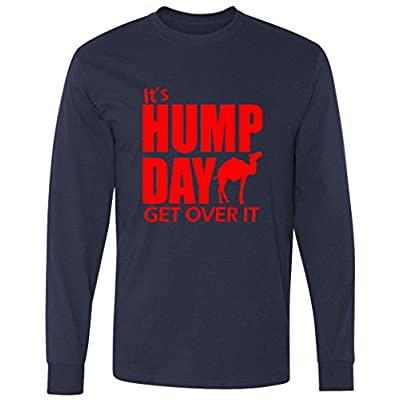 It's hump day get over it Long Sleeve T-Shirt