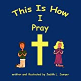 This Is How I Pray