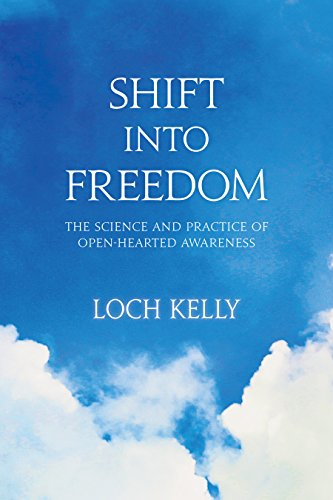 Shift into Freedom: The Science and Practice of Open-Hearted Awareness PDF
