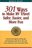 img - for 301 Ways to Make RV Travel Safer, Easier, and More Fun by Beard, Bernice(September 15, 2001) Paperback book / textbook / text book