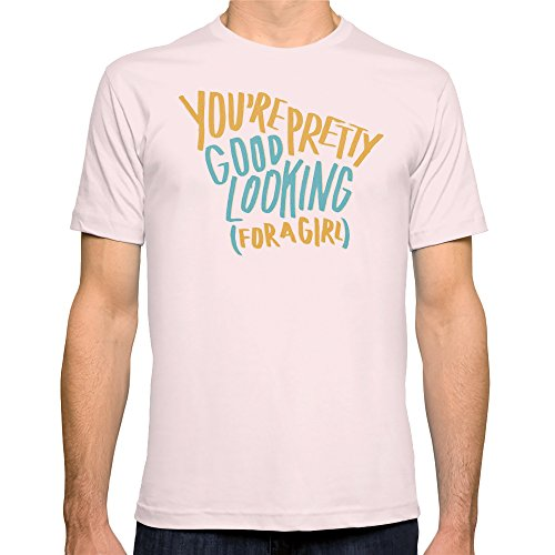 Society6 Men'S You'Re Pretty Good Lookin' For A Girl T-Shirt Small Light Pink