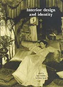 Interior Design and Identity (Studies in Design Anthology) by Manchester University Press