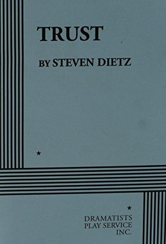 Trust (Dietz) - Acting Edition
