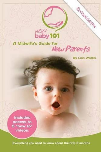 new-baby-101-a-midwifes-guide-for-new-parents-by-lois-wattis-2014-12-18