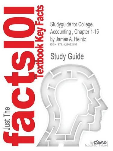 Studyguide for College Accounting, Chapter 1-15 by Heintz, James A., ISBN 9780324382495