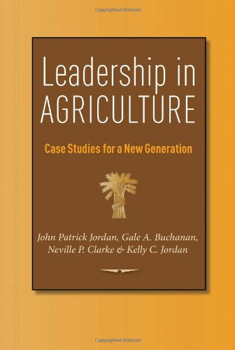 Leadership In Agriculture: Case Studies For A New Generation (Texas A&M Agrilife Research And Extension Service Series)