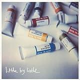 little by little「悲しみをやさしさに」