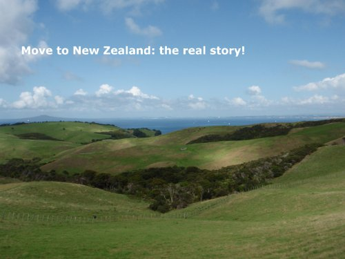 Move to New Zealand: the real story