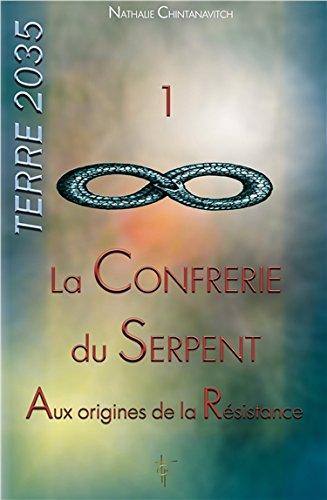la-confrerie-du-serpent-aux-origines-de-la-resistance-terre-2035-t1