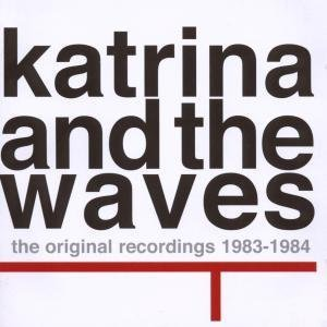 Katrina & the Waves - The Original Recordings 1983-1984 - Zortam Music