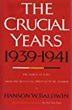 img - for The crucial years, 1939-1941: The world at war (A Cass Canfield book) book / textbook / text book