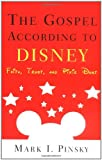The Gospel According to Disney: Faith, Trust, and Pixie Dust (0664225918) by Pinsky, Mark I.