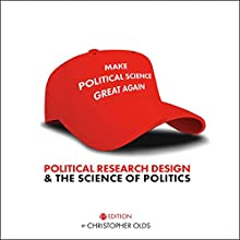 Political Research Design and the Science of Politics Audiobook by Christopher Olds Narrated by Maxwell Zener