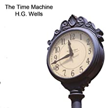 The Time Machine (       UNABRIDGED) by H. G. Wells Narrated by Alan Munro