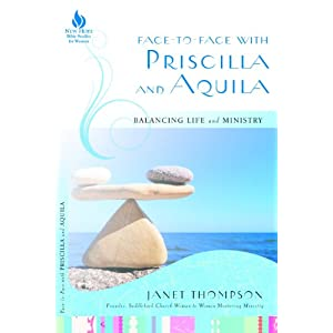 Face-to-Face with Priscilla and Aquila: Balancing Life and Ministry (New Hope Bible Studies for Women)