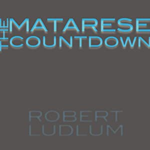 The Matarese Countdown: A Matarese Novel | [Robert Ludlum]