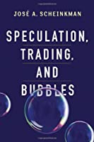 Speculation, Trading, and Bubbles Front Cover