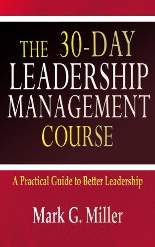 The 30-Day Leadership Management Course by Mark Miller ebook deal