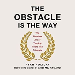 The Timeless Art of Turning Trials into Triumph - Ryan Holiday