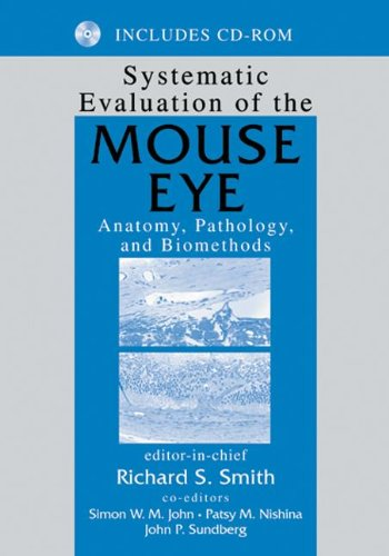 Systematic Evaluation Of The Mouse Eye: Anatomy, Pathology, And Biomethods (Research Methods For Mutant Mice)