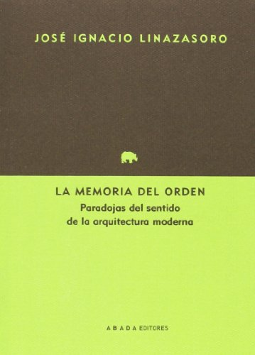 La Memoria Del Orden (Lecturas de arquitectura)