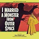 I Married A Monster From Outer Space / The Atomic City - Limited to 1000 Leith Stevens