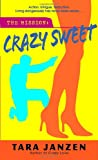 Crazy Sweet (Steele Street)