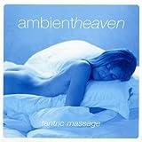 echange, troc Compilation - Ambient Heaven Tantric Massage