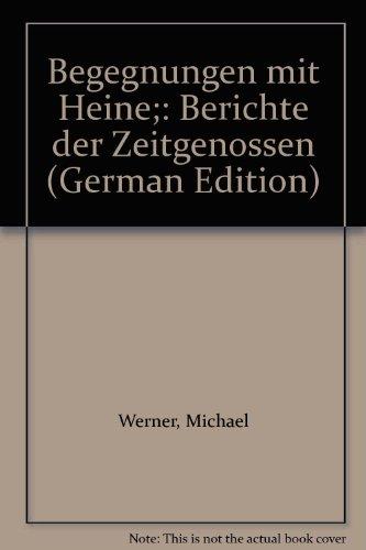 Begegnungen mit Heine: Berichte der Zeitgenossen