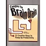 Conquer the brain drain: 52 creative ways to pump up productivity (1558522999) by Fiona Carmichael