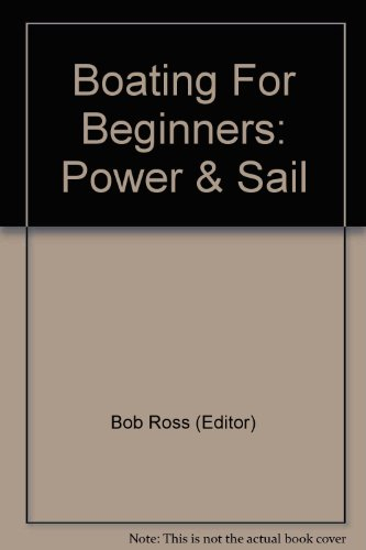 Boating for beginners: power & set sail,