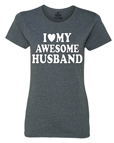 Shop4Ever I Love My Awesome Husband Women's T-Shirt Couples Shirts Large Dark Heather0