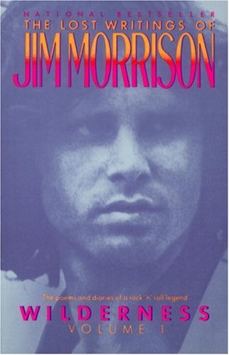 Wilderness: The Lost Writings of Jim Morrison,  Volume 1, JIM MORRISON