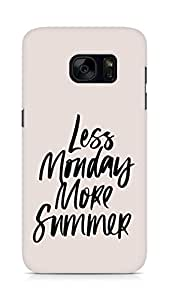 AMEZ less monday more summer Back Cover For Samsung Galaxy S7