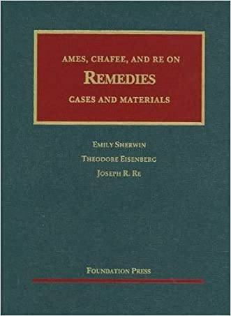 Ames, Chafee, and Re on Remedies: Cases and Materials (University Casebook)