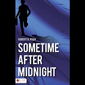 Sometime After Midnight | [Robert R. Pugh]