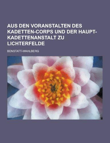 Aus Den Voranstalten Des Kadetten-Corps Und Der Haupt-Kadettenanstalt Zu Lichterfelde