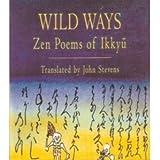 Wild Ways: Zen Poems of Ikkyu (Shambhala Centaur Editions)