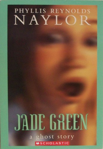 Jade Green: A Ghost Story, Phyllis Reynolds Naylor