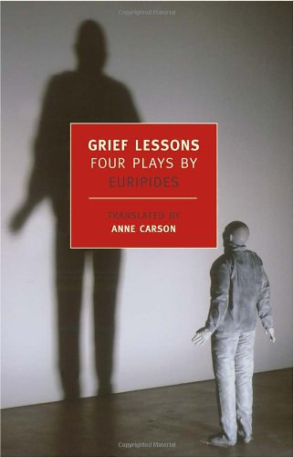 Grief Lessons: Four Plays by Euripides (New York Review...