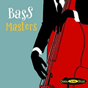 Original Sound Deluxe: Bass Masters